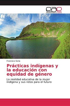 Prácticas indígenas y la educación con equidad de género