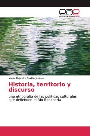 Historia, territorio y discurso