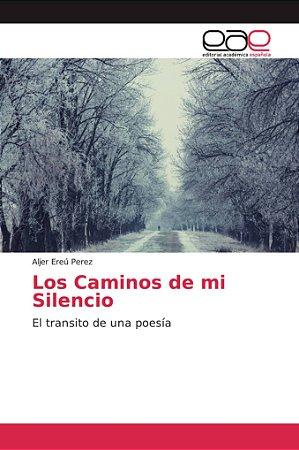 Los Caminos de mi Silencio