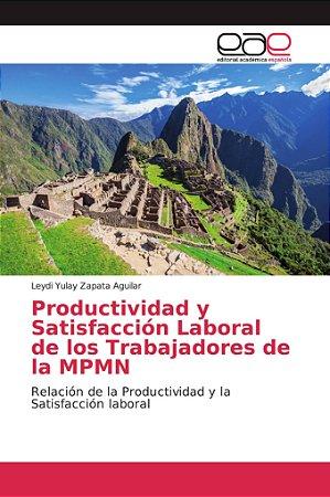 Productividad y Satisfacción Laboral de los Trabajadores de