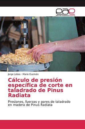 Cálculo de presión específica de corte en taladrado de Pinus