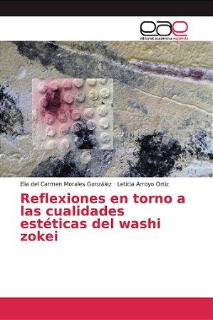 Reflexiones en torno a las cualidades estéticas del washi zo