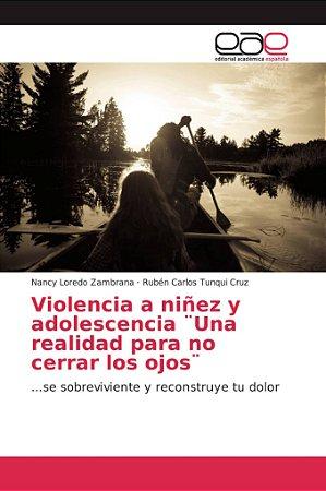 Violencia a niñez y adolescencia ¨Una realidad para no cerra