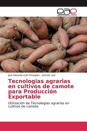 Tecnologias agrarias en cultivos de camote para Producción E