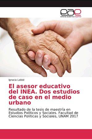 El asesor educativo del INEA. Dos estudios de caso en el med