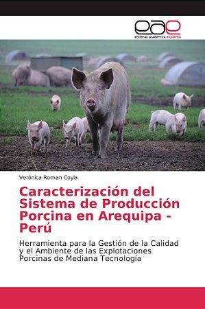 Caracterización del Sistema de Producción Porcina en Arequip