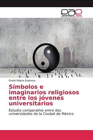 Símbolos e imaginarios religiosos entre los jóvenes universi