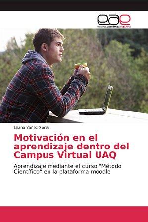 Motivación en el aprendizaje dentro del Campus Virtual UAQ
