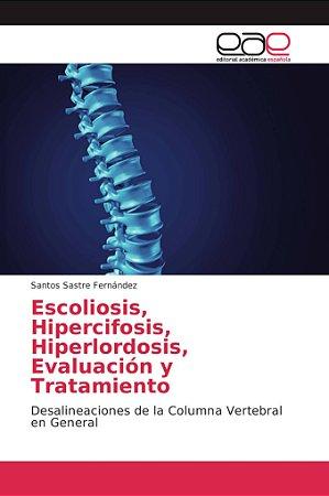 Escoliosis, Hipercifosis, Hiperlordosis, Evaluación y Tratam