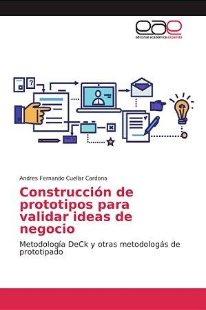 Construcción de prototipos para validar ideas de negocio
