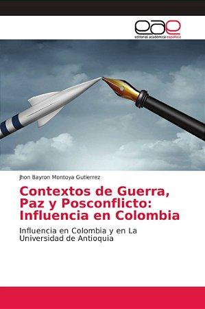 Contextos de Guerra, Paz y Posconflicto: Influencia en Colom