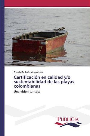 Certificación en calidad y/o sustentabilidad de las playas c