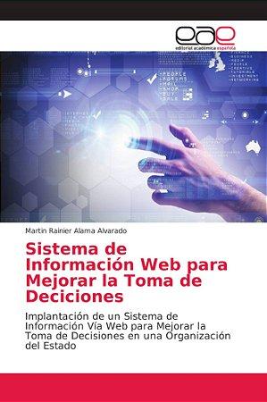 Sistema de Información Web para Mejorar la Toma de Decicione