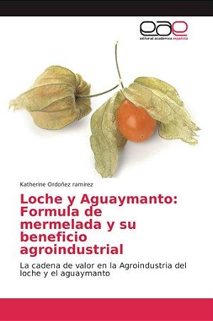 Loche y Aguaymanto: Formula de mermelada y su beneficio agro