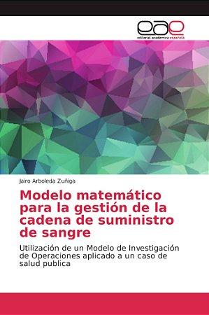 Modelo matemático para la gestión de la cadena de suministro