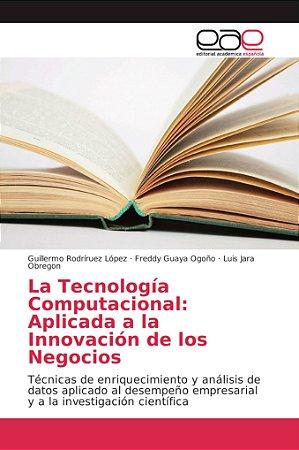 La Tecnología Computacional: Aplicada a la Innovación de los