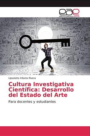 Cultura Investigativa Científica: Desarrollo del Estado del