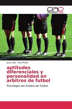 Aptitudes diferenciales y personalidad en árbitros de fútbol