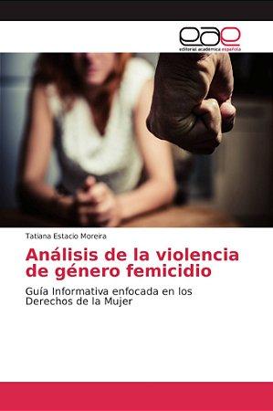 Análisis de la violencia de género femicidio