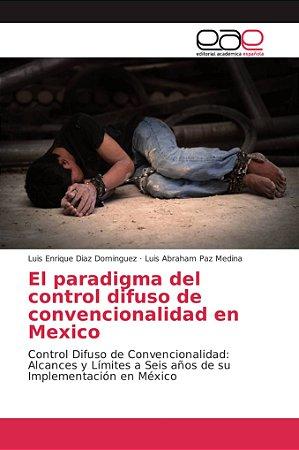 El paradigma del control difuso de convencionalidad en Mexic