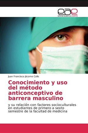 Conocimiento y uso del método anticonceptivo de barrera masc
