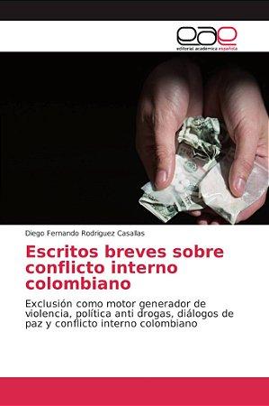 Escritos breves sobre conflicto interno colombiano