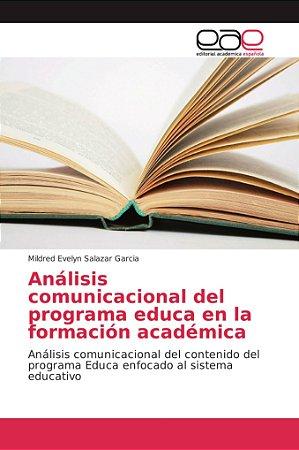 Análisis comunicacional del programa educa en la formación a