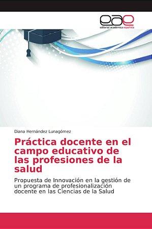 Práctica docente en el campo educativo de las profesiones de