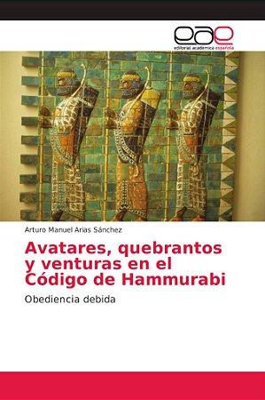 Avatares, quebrantos y venturas en el Código de Hammurabi
