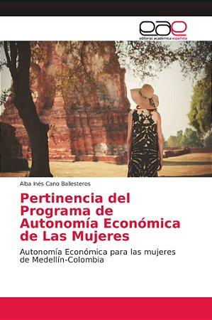 Pertinencia del Programa de Autonomía Económica de Las Mujer