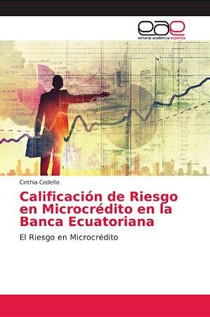 Calificación de Riesgo en Microcrédito en la Banca Ecuatoria