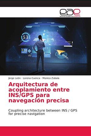 Arquitectura de acoplamiento entre INS/GPS para navegación p