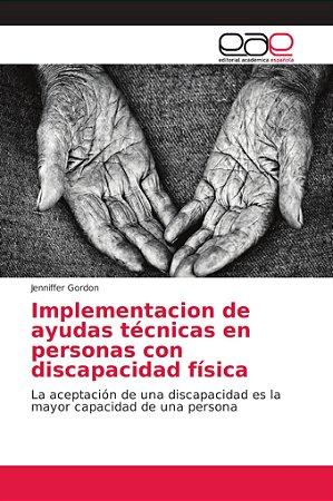 Implementacion de ayudas técnicas en personas con discapacid
