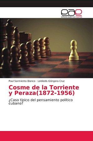 Cosme de la Torriente y Peraza(1872-1956)
