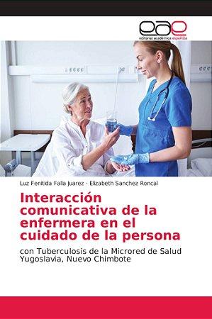 Interacción comunicativa de la enfermera en el cuidado de la