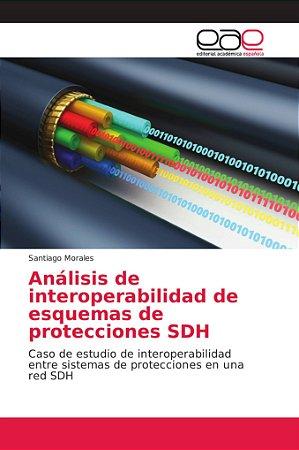 Análisis de interoperabilidad de esquemas de protecciones SD
