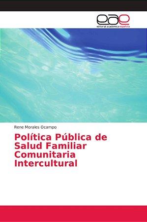 Política Pública de Salud Familiar Comunitaria Intercultural