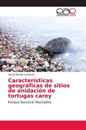 Características geográficas de sitios de anidación de tortug