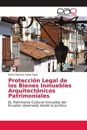 Protección Legal de los Bienes Inmuebles Arquitectónicos Pat