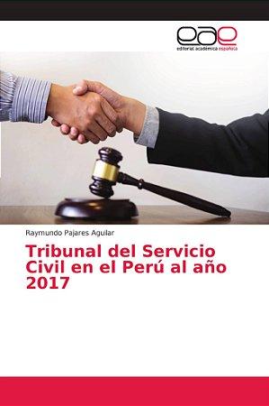 Tribunal del Servicio Civil en el Perú al año 2017