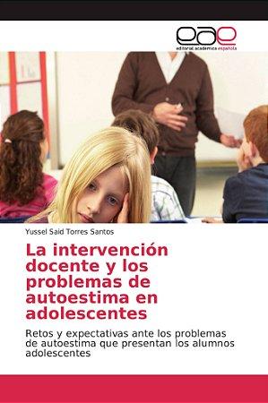 La intervención docente y los problemas de autoestima en ado