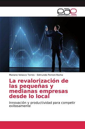 La revalorización de las pequeñas y medianas empresas desde