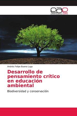Desarrollo de pensamiento crítico en educación ambiental