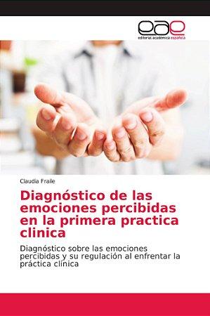 Diagnóstico de las emociones percibidas en la primera practi