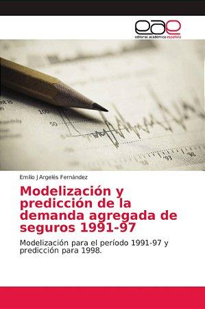 Modelización y predicción de la demanda agregada de seguros