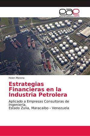 Estrategias Financieras en la Industria Petrolera