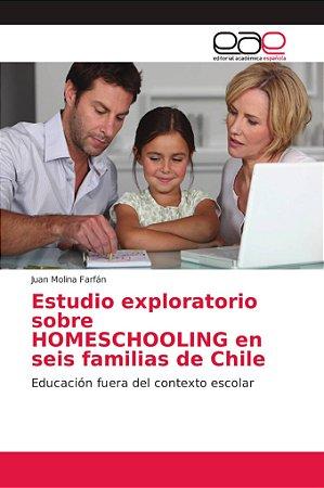 Estudio exploratorio sobre HOMESCHOOLING en seis familias de