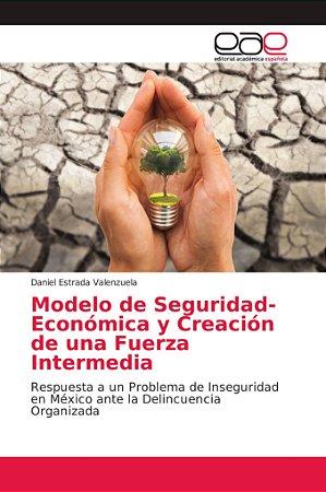 Modelo de Seguridad-Económica y Creación de una Fuerza Inter