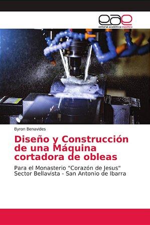 Diseño y Construcción de una Máquina cortadora de obleas