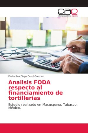 Analisis FODA respecto al financiamiento de tortillerías